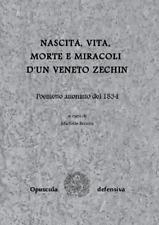 NASCITA VITA MORTE E MIRACOLI D'UN VENETO ZECHIN, in veneziano, di M. Brocca