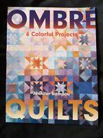 Ombré Quilts - 6 Colourful Projects by Jennifer Sampou ISBN 9781617459139