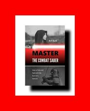 ☆MARTIAL ARTS BOOK:MASTER THE COMBAT SABER:HOW TO TRAIN+FIGHT w/FORM OF SAMURAI☆