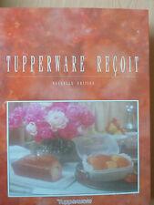 Tupperware reçoit - Nouvelle édition - De l'entrée au desserts -