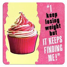 TIN MAGNET - I KEEP LOSING WEIGHT BUT IT KEEPS FINDING ME!