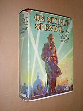 ON SECRET SERVICE. MAJOR GILSON. 1935 1st EDITION HARDBACK in DUST COVER.