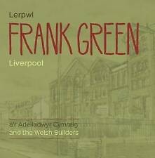 Frank Green - Lerpwl a'r Adeiladwyr Cymreig/Liverpool and the Welsh Builders...