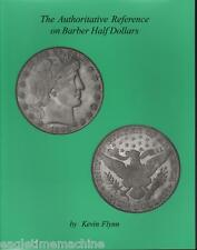 The Authoritative Reference on BARBER HALF DOLLARS Illus NEW Book by Kevin Flynn