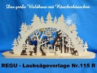 """REGU Laubsägevorlagen für Schwibbogen """"Das große Waldhaus""""115R-4 mit Räucherhaus"""
