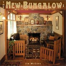 The New Bungalow by Matthew Bialecki, Jill Kessenich, Su Bacon, Jim McCord and C