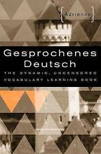 Gesprochenes Deutsch. The Dynamic, Uncensored Vocabulary Learning Book by Adrien