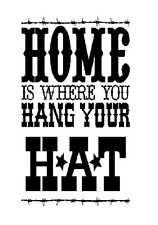 HOME IS WHERE YOU HANG YOUR HAT Western Country Words Lettering Wall Decal Quote