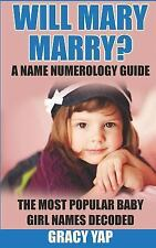 Will Mary Marry? a Name Numerology Guide : The Most Popular Baby Girl Names...