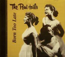 THE PONI-TAILS 'Born Too Late' - 24 Tracks