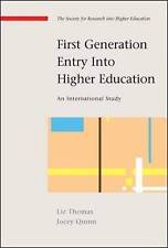 First Generation Entry into Higher Education by Thomas,Liz, Quinn,Jocey