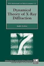 Dynamical Theory of X-Ray Diffraction (International Union of Crystallography M