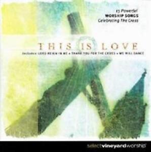 CD Vineyard Worship Select THIS IS LOVE Worship Songs Celebrating The Cross NEU