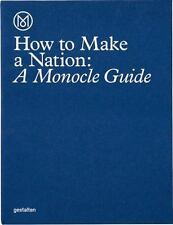 How to Make a Nation: A Monocle Guide (Hardback or Cased Book)