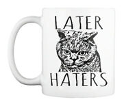 Cat- Later Haters Gift Coffee Mug