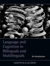 Language and Cognition in Bilinguals and Multilinguals: An Introduction, de Groo