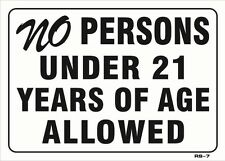 """No Persons Under 21 Years of Age Allowed 10""""x14"""" Sign - RS-7"""