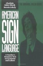 American Sign Language : A Teacher's Resource Text on Grammar and Culture by...