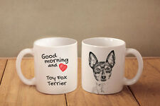 "Toy Fox Terrier - ceramic cup, mug ""Good morning and love "", Ca"