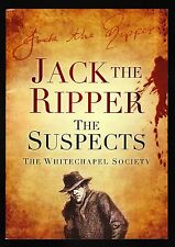 The Whitechapel Society, Jack the Ripper: The Suspects, History Press, 2012