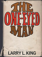 Larry L. King THE ONE-EYED MAN hcdj 1st edition 1st print 1966 SIGNED Very Good