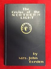 The Cruise of the Northern Light by Mrs. John Borden 1928 HUNTING IN ALASKA &