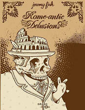 Rome-Antic Delusions, Good Condition Book, Jeremy Fish, ISBN 9788888493312