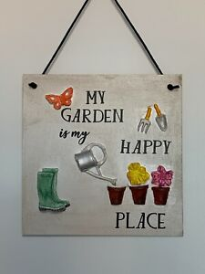 My Garden is my Happy Place | Wall Hanger/Sign | 15cm square | Handmade | Indoor