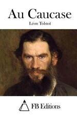 Au Caucase by Leo Tolstoy (2015, Paperback)