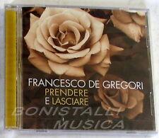 FRANCESCO DE GREGORI - PRENDERE E LASCIARE - CD Sigillato