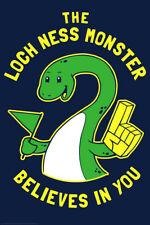 The Loch Ness Monster Believes In You Funny Poster 12x18 inch