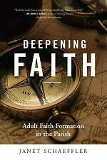 Deepening Faith : Adult Faith Formation in the Parish by Janet Schaeffler...