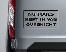 NO TOOLS LEFT IN VAN OVERNIGHT VINYL STICKER DECAL VAN GRAPHICS SECURITY TRUCK