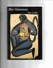 Blue Hanuman by Joan Larkin - VERY GOOD CONDITION