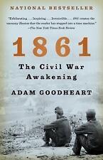 1861 : The Civil War Awakening by Adam Goodheart (2011, Paperback)