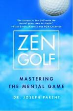 Zen Golf : Mastering the Mental Game by Joseph Parent