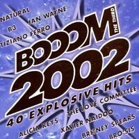 Booom 2002/3 Right Said Fred, Tiziano Ferro, B3, Xavier Naidoo, Atomic .. [2 CD]