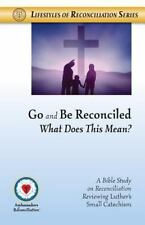 Go and Be Reconciled : What Does This Mean? by Ambassadors of Reconciliation...