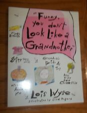 Funny, You Don't Look Like a Grandmother by Lois Wyse (2000, Paperback)