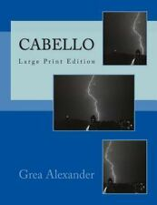 Cabello: Cabello : Large Print Edition by Grea Alexander (2014, Paperback,...
