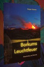 Insel Borkum (Ostfriesische Inseln) - Borkums Leuchtfeuer, Geschichte u. Technik