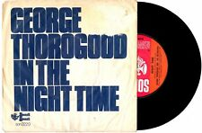 """GEORGE THOROGOOD - NIGHT TIME / KIDS FROM PHILLY - 7""""45 VINYL RECORD PICSLV 1980"""