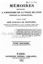 Mémoires Pour Servir à l'Histoire de la Ville de Lyon Pendant la Révolution -...