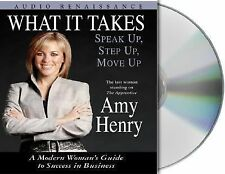 What It Takes : Speak Up, Step Up, Move up - A Modern Women's Guide to Success