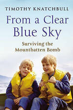 From a Clear Blue Sky by Timothy Knatchbull (Paperback, 2010) New Book