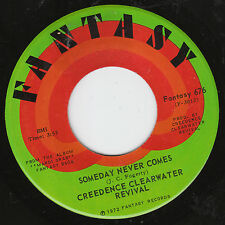 "7"" 45 TOURS USA CREEDENCE CLEARWATER REVIVAL ""Someday Never Comes +1"" 1972"