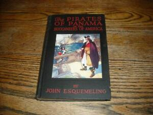 The Pirates of Panama or the Buccaneers of America John Esquemeling 1914