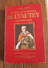 1934 La belle histoire de Lyautey l'Africain Brisson  biographie militaire