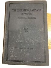 The Operation, Care And Repair Of Farm Machinery Printed By John Deere