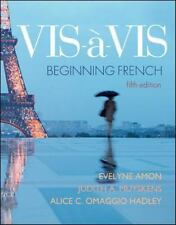 Vis-à-Vis - Beginning French by Judith A. Muyskens, Alice C. Omaggio Hadley and